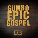Gumbo Epic Gospel