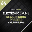 Patchworx 64: Electronic Drums For Reason Kong