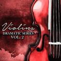 Violins: Dramatic Series Vol 2
