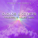 Clouds & Comets: Progressive House Vibes