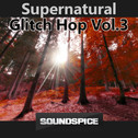 SuperNatural Glitch Hop Vol 3