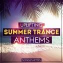Uplifting Summer Trance Anthems Songstarters