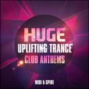 Huge Uplifting Trance Club Anthems: MIDI & Spire