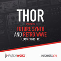 Patchworx 70: Future Synth & Retro Wave For Thor