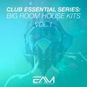 Club Essential Series: Big Room House Kits Vol 1