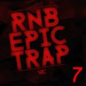 RnB Epic Trap 7