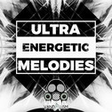 Ultra Energetic Melodies