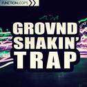 Grovnd Shakin Trap