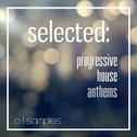 Selected: Progressive House Anthems