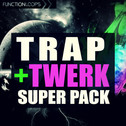 Trap & Twerk Super Pack