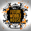 Future Wobble House Vol 2