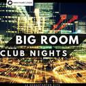 Big Room Club Nights