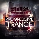 Future Sound Of Progressive Trance Songstarters