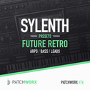 Patchworx 76: Future Retro Sylenth Presets