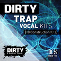 Dirty: Trap Vocal Kits