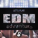 Let's Play: EDM Adventure Vol 1