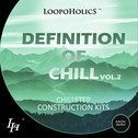 Definition Of Chill Vol 2: Chillstep Construction Kits