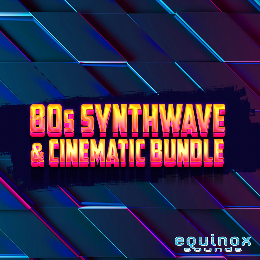 Download Equinox Sounds 80s Synthwave & Cinematic Bundle