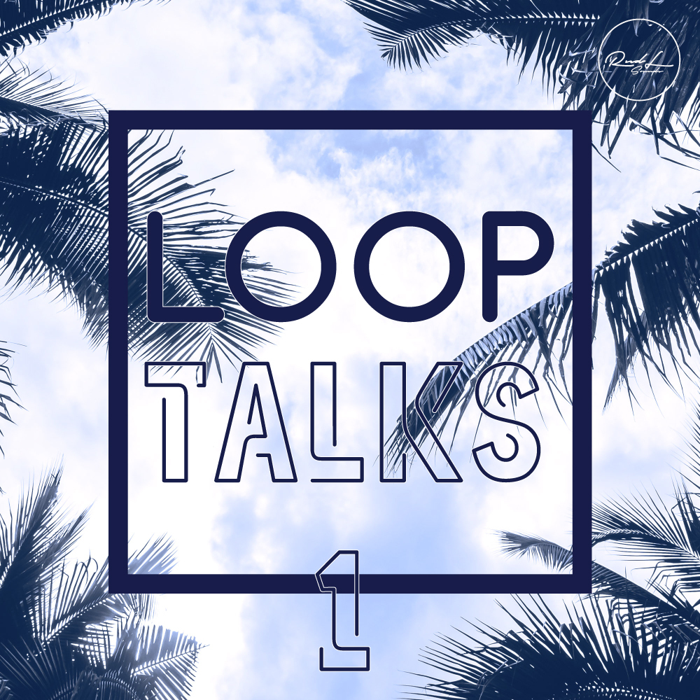 Loop Talks Vol 1