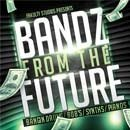 Bandz From The Future