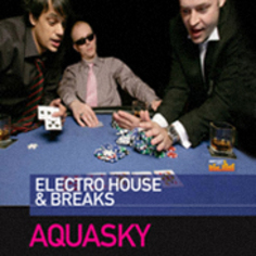 Aquasky: Electro House & Breaks
