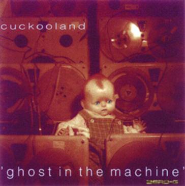 Cuckooland: Ghost in the Machine