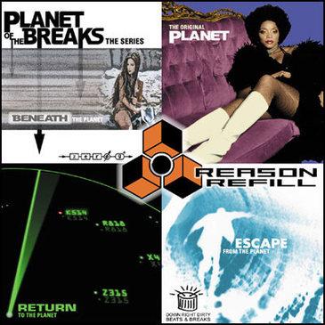 Planet Of The Breaks: Reason Refill