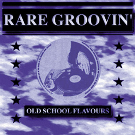 Old School Flavours Vol 1: Rare Groovin'