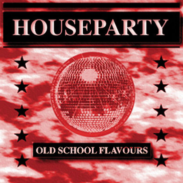 Old School Flavours Vol 4: House Party