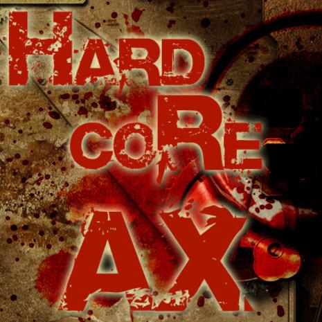 HARDCORE AX