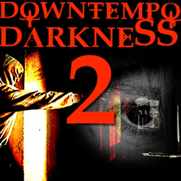 Downtempo Darkness 2