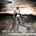 Ambient Metal Constructions 2