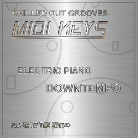 MIDI Keys: Chilled Out Grooves 'Downtempo'