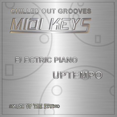 MIDI Keys: Chilled Out Grooves 'Uptempo'