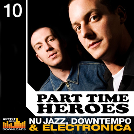 Part Time Heroes: Nu Jazz, Downtempo & Electronica