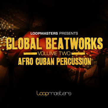 Global Beatworks Vol 2: Afro Cuban Percussion