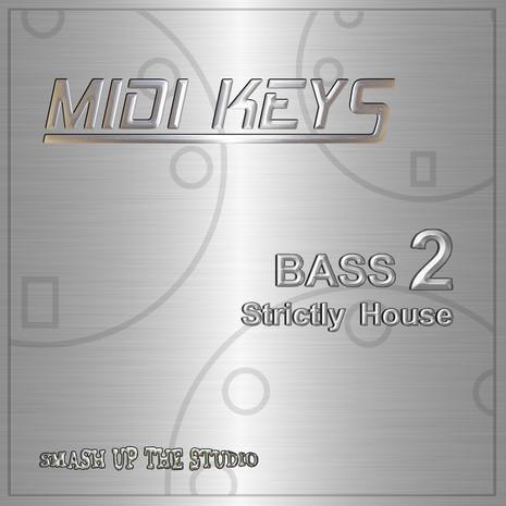 MIDI Keys Bass 2: Strictly House