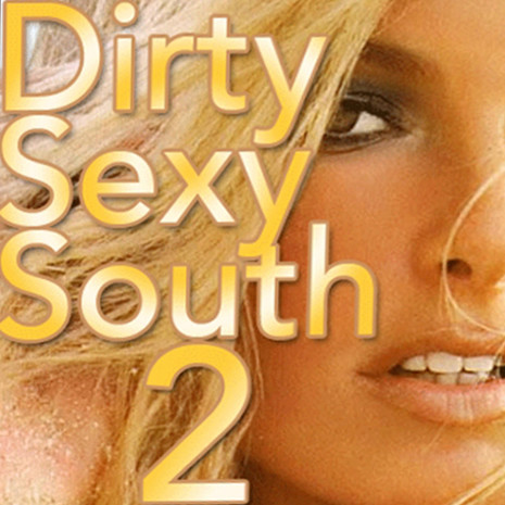 Dirty Sexy South 2