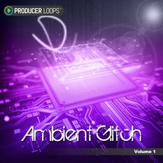 Ambient Glitch Vol 1