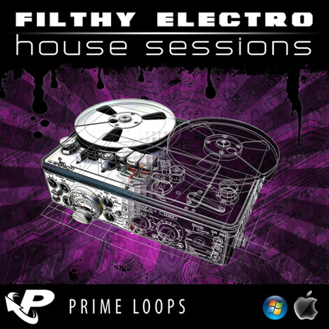 Filthy Electro House Sessions