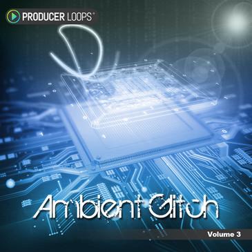 Ambient Glitch Vol 3