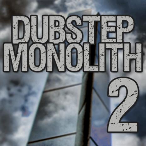 Dubstep Monolith 2