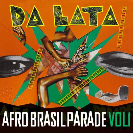 Da Lata: Afro Brazil Parade Vol 1