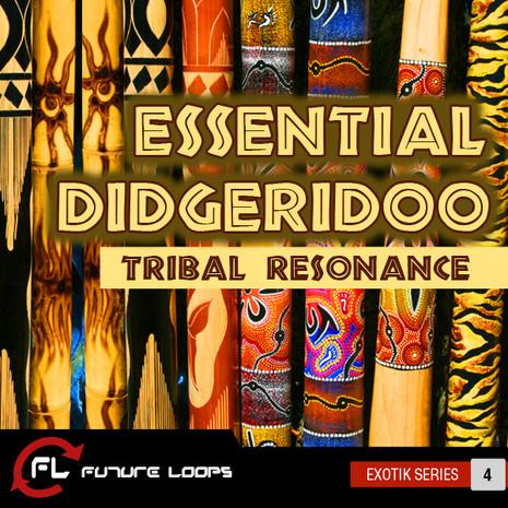 Essential Didgeridoo: Tribal Resonance