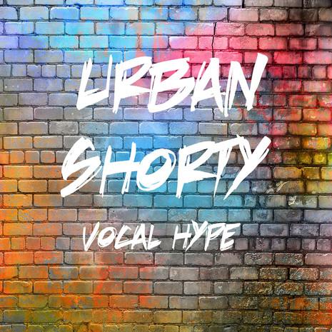 Urban Shorty: Vocal Hype