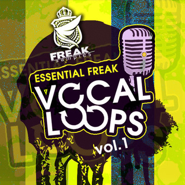Essential Freak Vocal Loops Vol 1