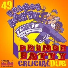 Prince Fatty: Crucial Dub