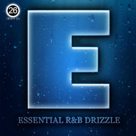E: Essential R&B Drizzle