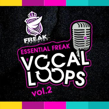 Essential Freak Vocal Loops Vol 2