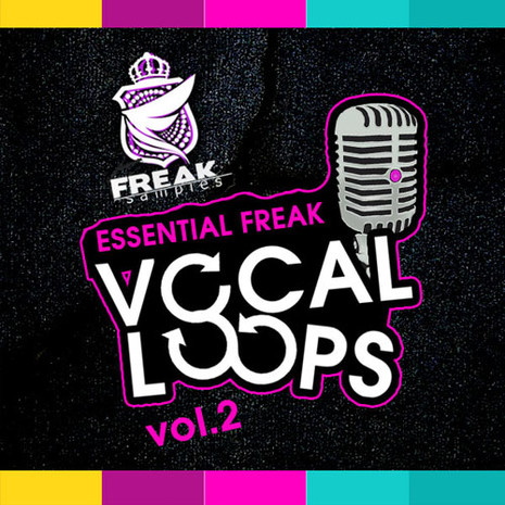 Essential Freak Vocal Loops Vol 2